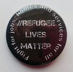 Refugees Lives Matter badge