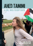 Ahed Tamimi - A Girl Who Fought Back